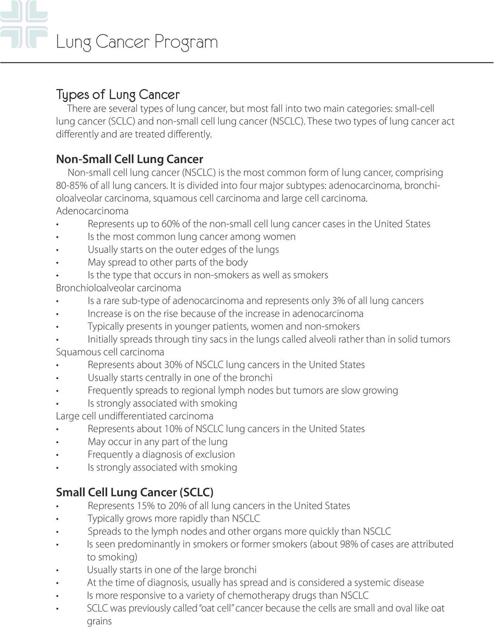 Non-Small Cell Lung Cancer Non-small cell lung cancer (NSCLC) is the most common form of lung cancer, comprising 80-85% of all lung cancers.