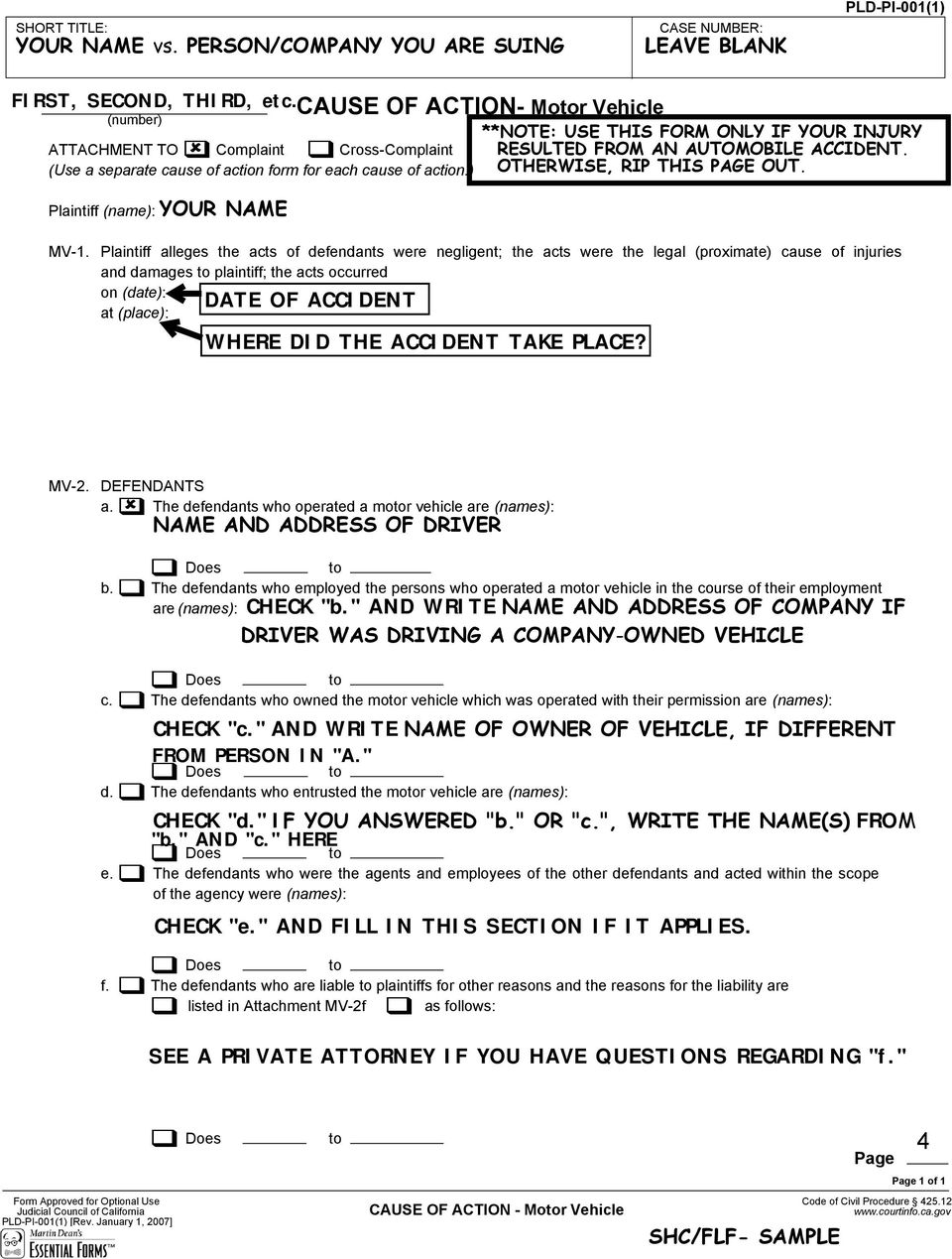 ) Plaintiff (name): YOUR NAME CAUSE OF ACTION- Motor Vehicle **NOTE: USE THIS FORM ONLY IF YOUR INJURY RESULTED FROM AN AUTOMOBILE ACCIDENT. OTHERWISE, RIP THIS PAGE OUT. MV-1.