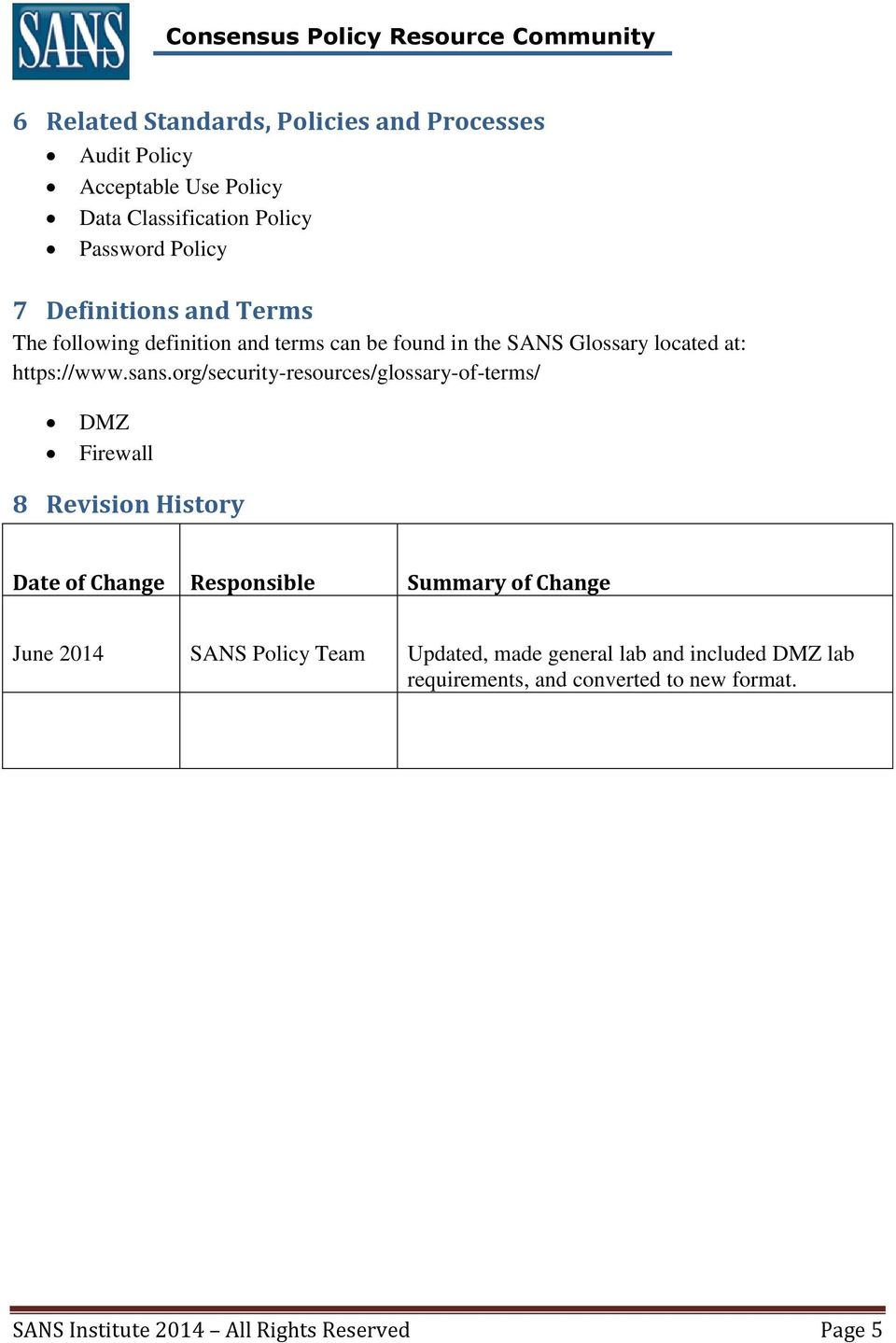 org/security-resources/glossary-of-terms/ DMZ Firewall 8 Revision History Date of Change Responsible Summary of Change June 2014