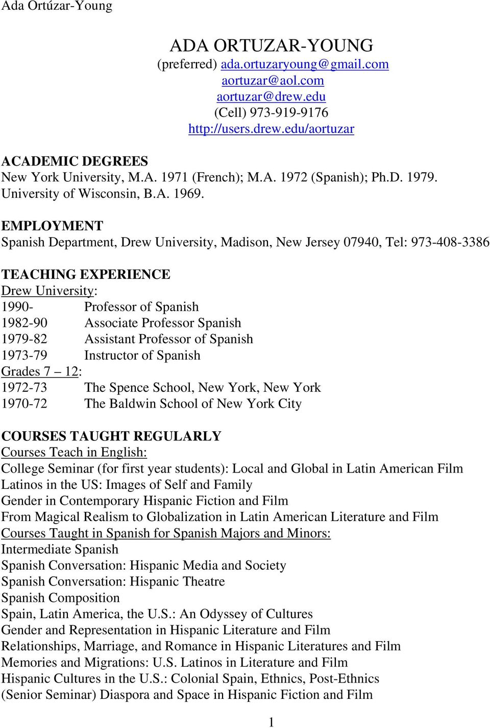 EMPLOYMENT Spanish Department, Drew University, Madison, New Jersey 07940, Tel: 973-408-3386 TEACHING EXPERIENCE Drew University: 1990- Professor of Spanish 1982-90 Associate Professor Spanish