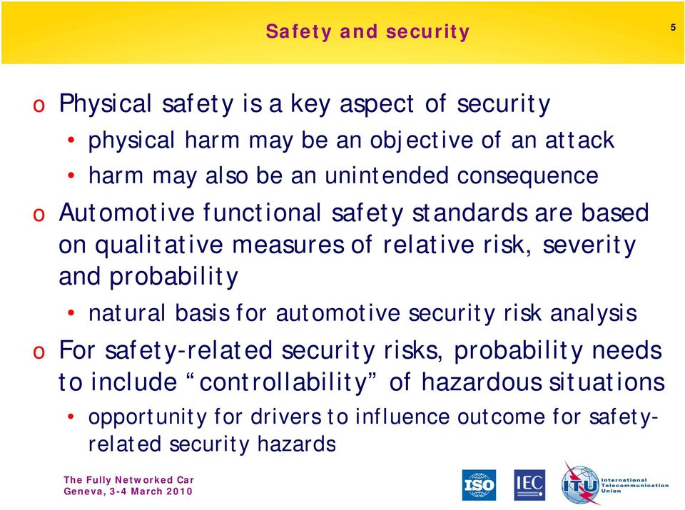 severity and probability natural basis for automotive security risk analysis o For safety-related security risks, probability