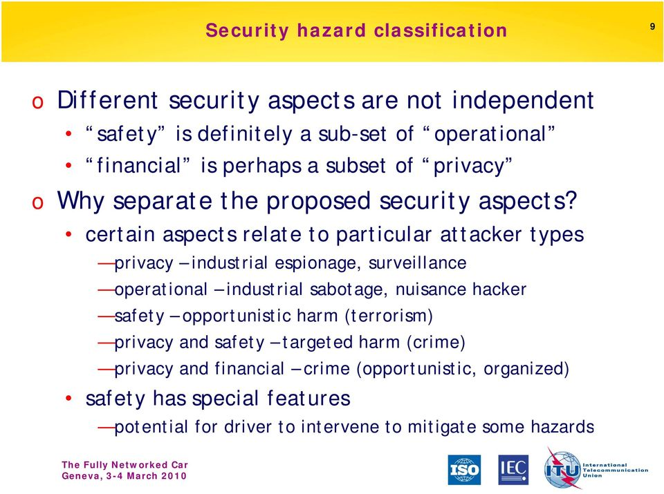 certain aspects relate to particular attacker types privacy industrial espionage, surveillance operational industrial i sabotage, nuisance hacker