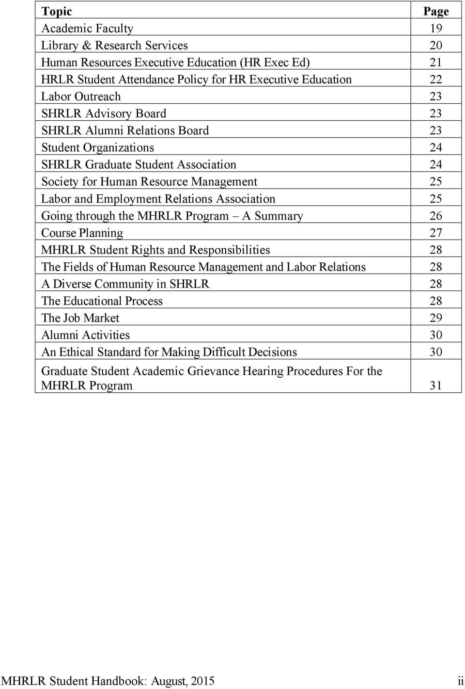 Going through the MHRLR Program A Summary 26 Course Planning 27 MHRLR Student Rights and Responsibilities 28 The Fields of Human Resource Management and Labor Relations 28 A Diverse Community in