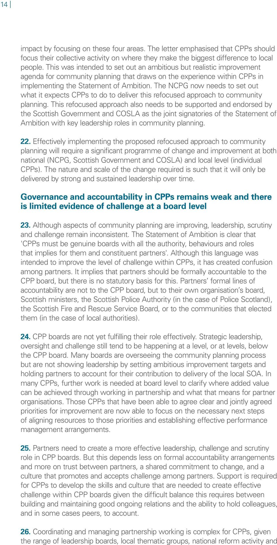 The NCPG now needs to set out what it expects CPPs to do to deliver this refocused approach to community planning.