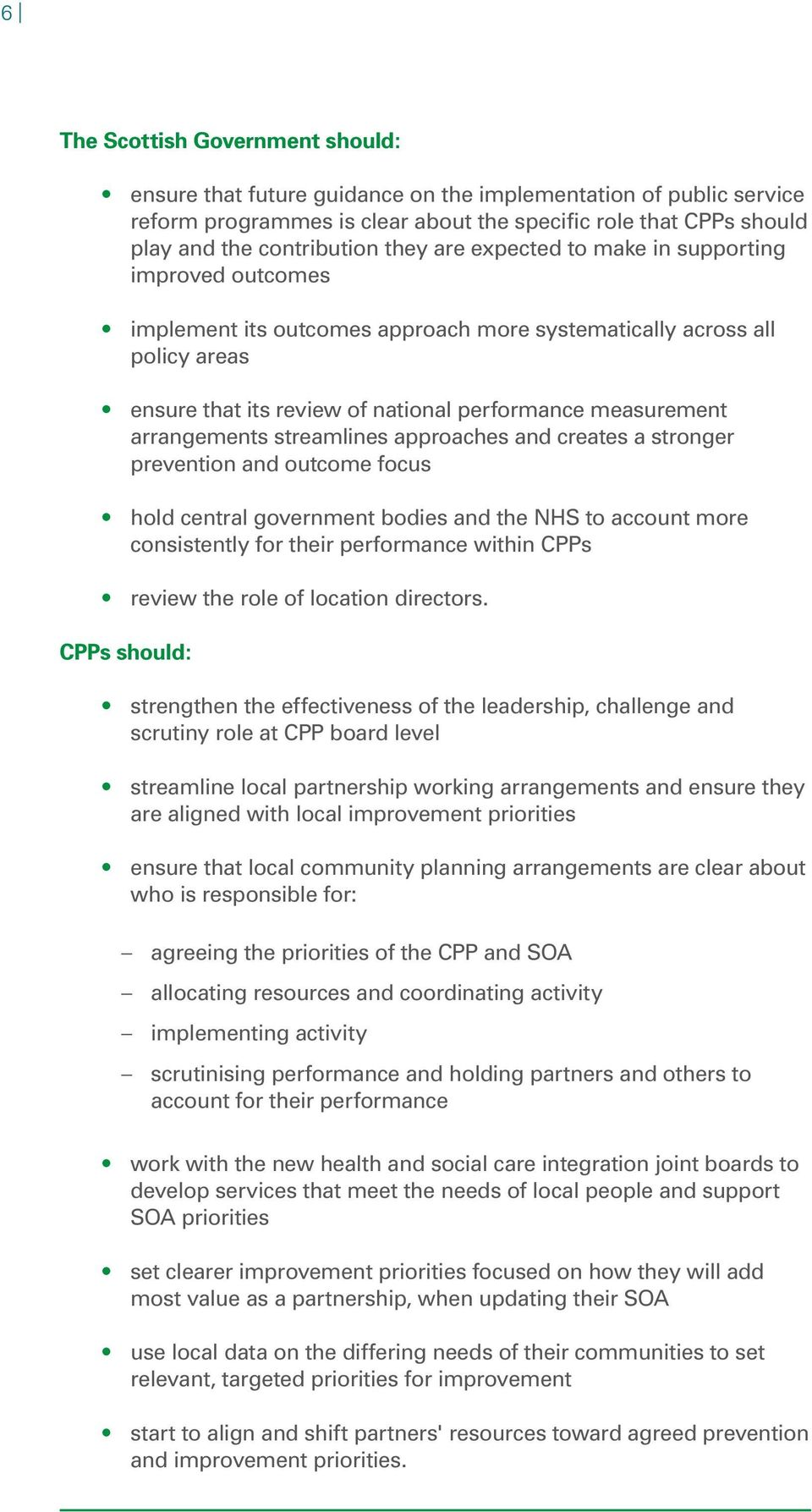 arrangements streamlines approaches and creates a stronger prevention and outcome focus hold central government bodies and the NHS to account more consistently for their performance within CPPs