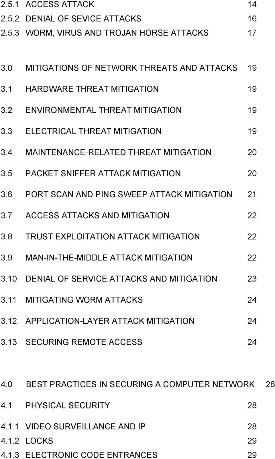 6 PORT SCAN AND PING SWEEP ATTACK MITIGATION 21 3.7 ACCESS ATTACKS AND MITIGATION 22 3.8 TRUST EXPLOITATION ATTACK MITIGATION 22 3.9 MAN-IN-THE-MIDDLE ATTACK MITIGATION 22 3.