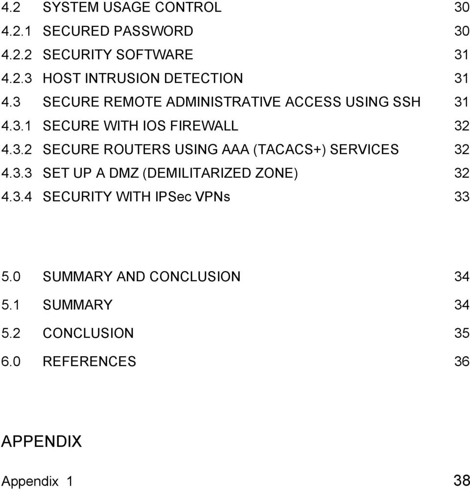 3.3 SET UP A DMZ (DEMILITARIZED ZONE) 32 4.3.4 SECURITY WITH IPSec VPNs 33 5.0 SUMMARY AND CONCLUSION 34 5.