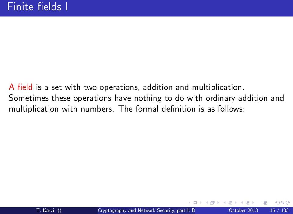 Sometimes these operations have nothing to do with ordinary addition and
