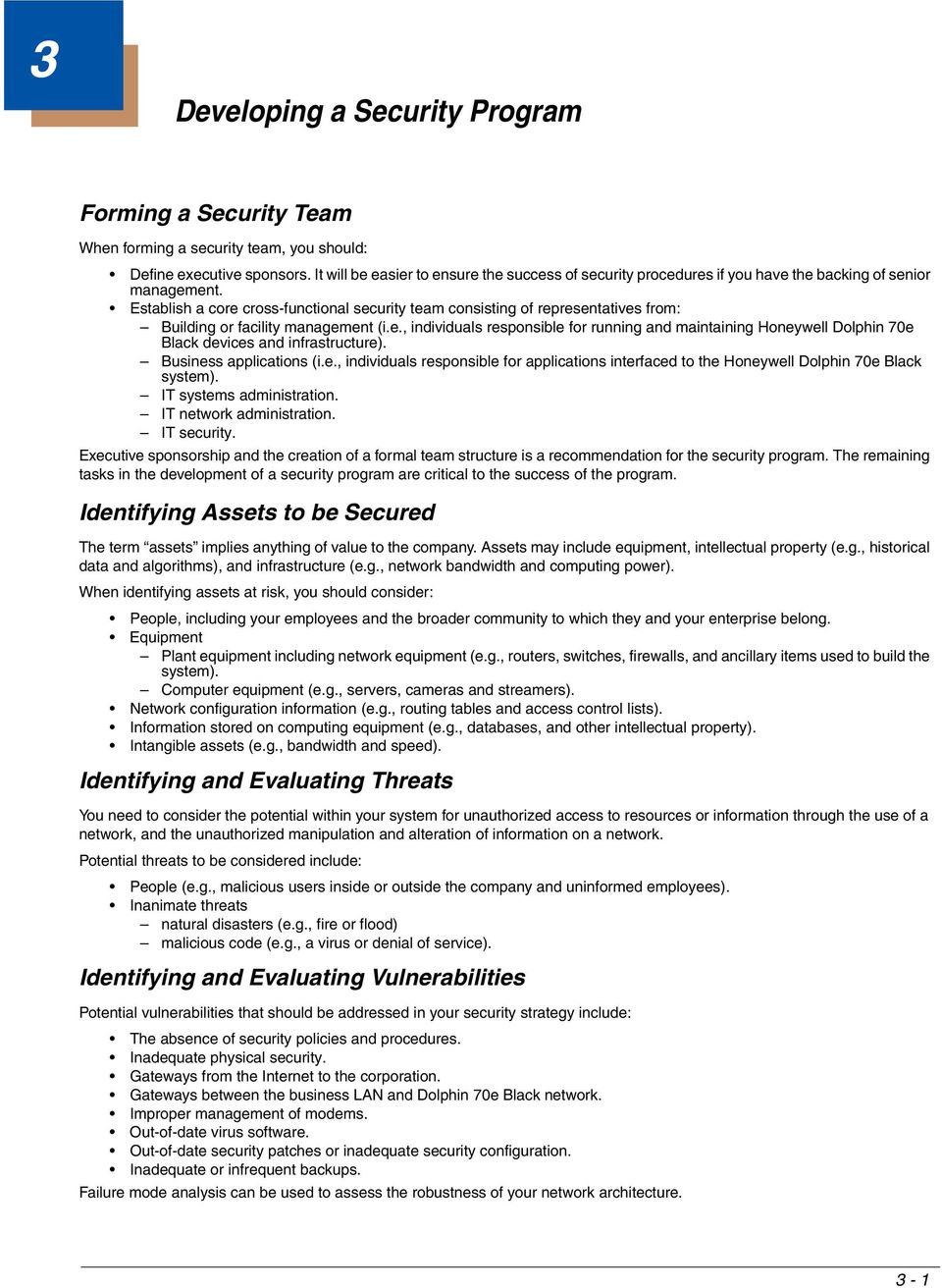 Establish a core cross-functional security team consisting of representatives from: Building or facility management (i.e., individuals responsible for running and maintaining Honeywell Dolphin 70e Black devices and infrastructure).