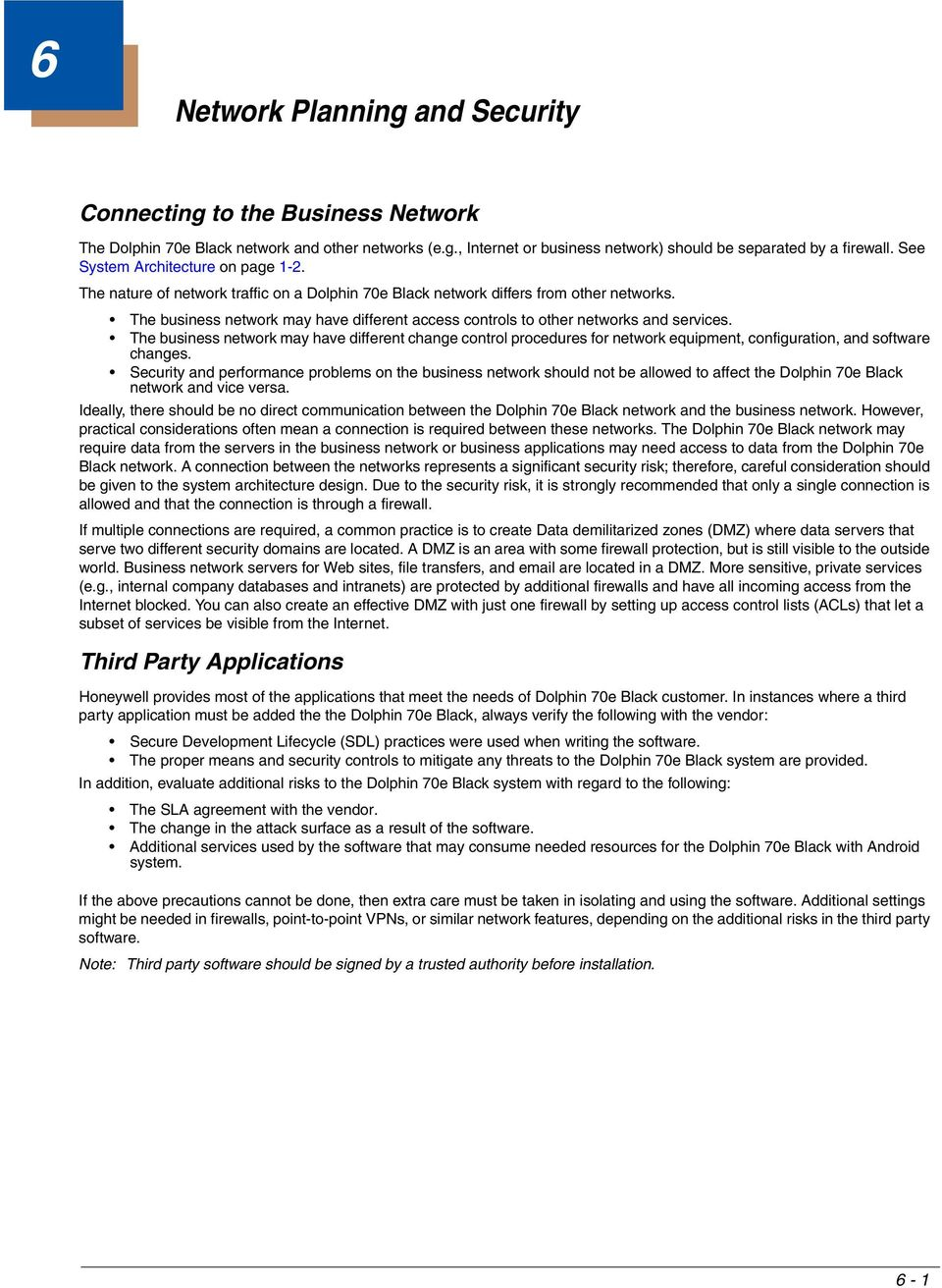 The business network may have different access controls to other networks and services.
