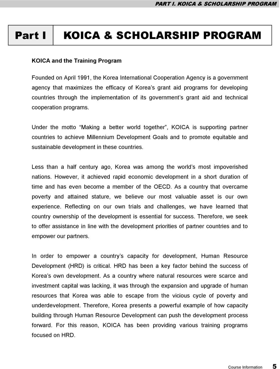 the efficacy of Korea s grant aid programs for developing countries through the implementation of its government s grant aid and technical cooperation programs.
