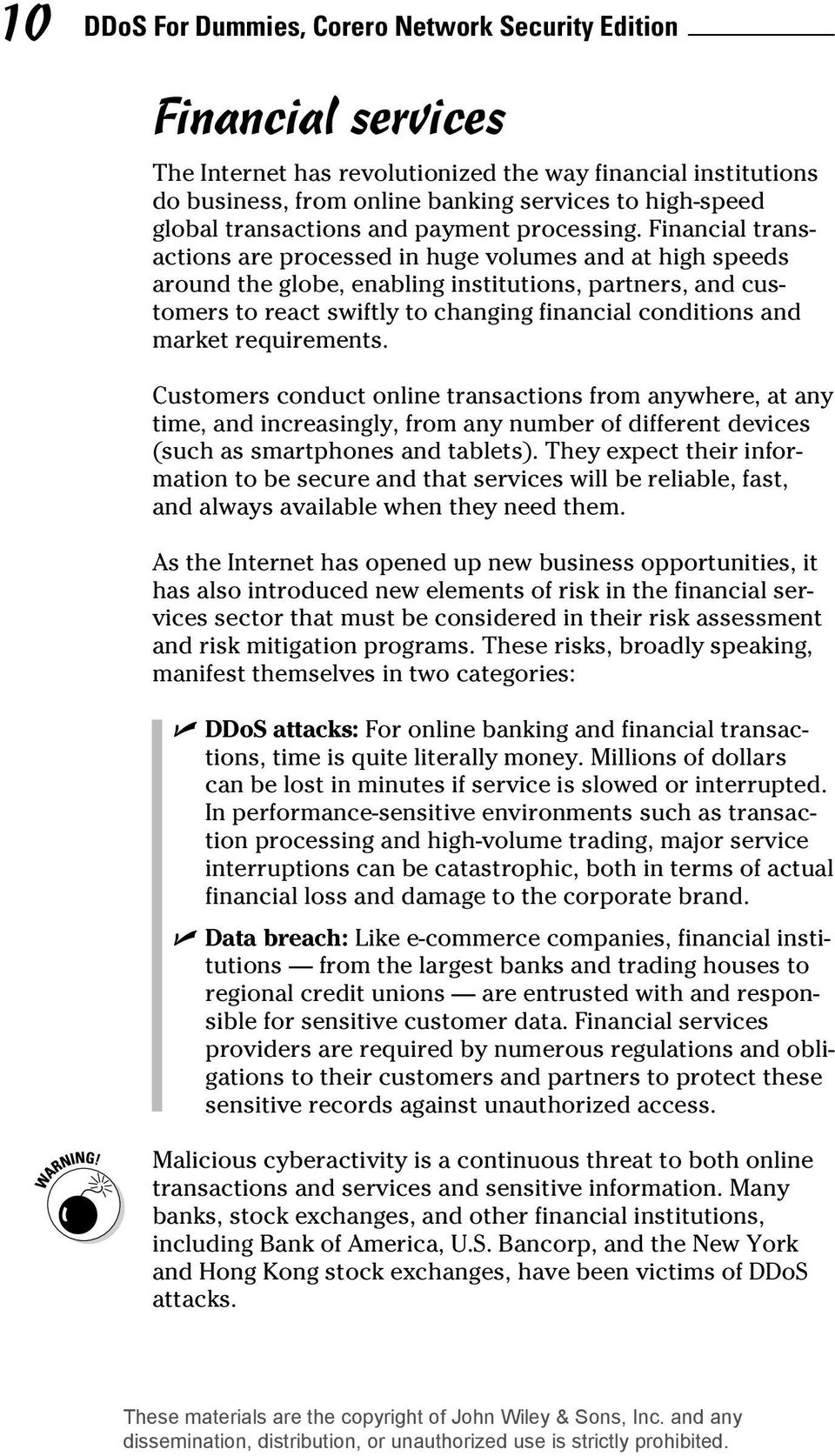 Financial transactions are processed in huge volumes and at high speeds around the globe, enabling institutions, partners, and customers to react swiftly to changing financial conditions and market