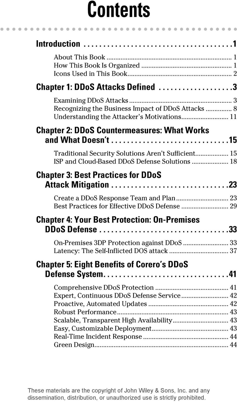 .. 15 Traditional Security Solutions Aren t Sufficient... 15 ISP and Cloud-Based DDoS Defense Solutions... 18 Chapter 3: Best Practices for DDoS Attack Mitigation.