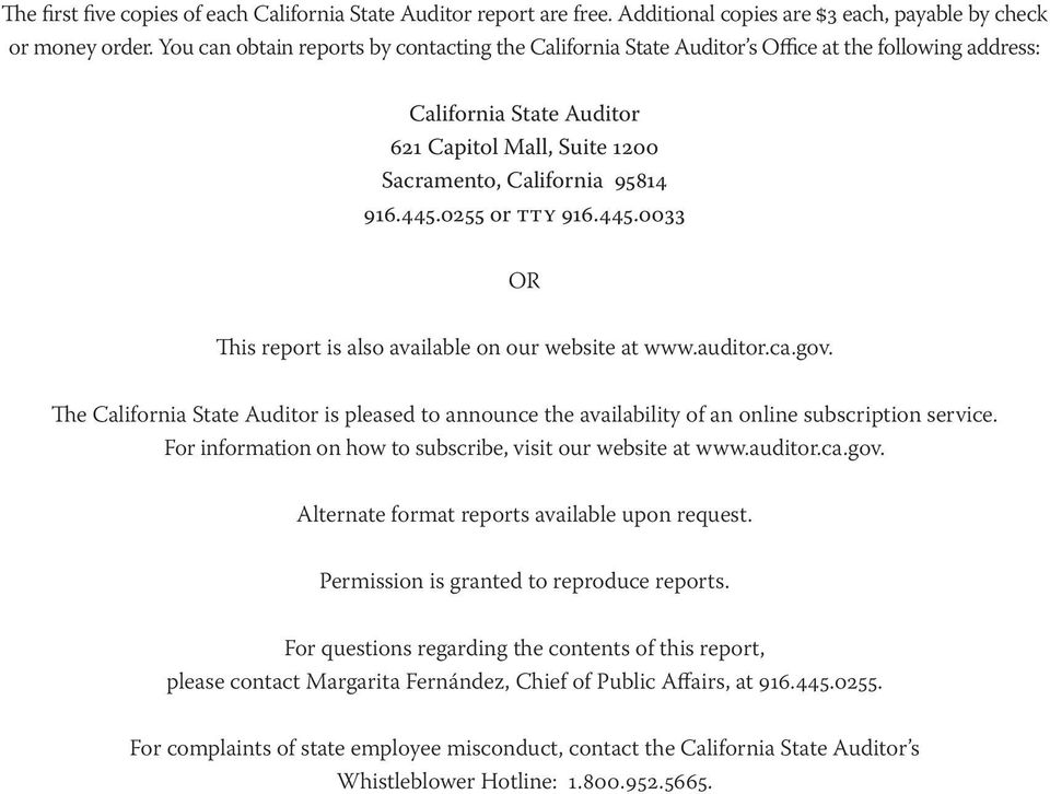 0255 or TTY 916.445.0033 OR This report is also available on our website at www.auditor.ca.gov. The California State Auditor is pleased to announce the availability of an online subscription service.