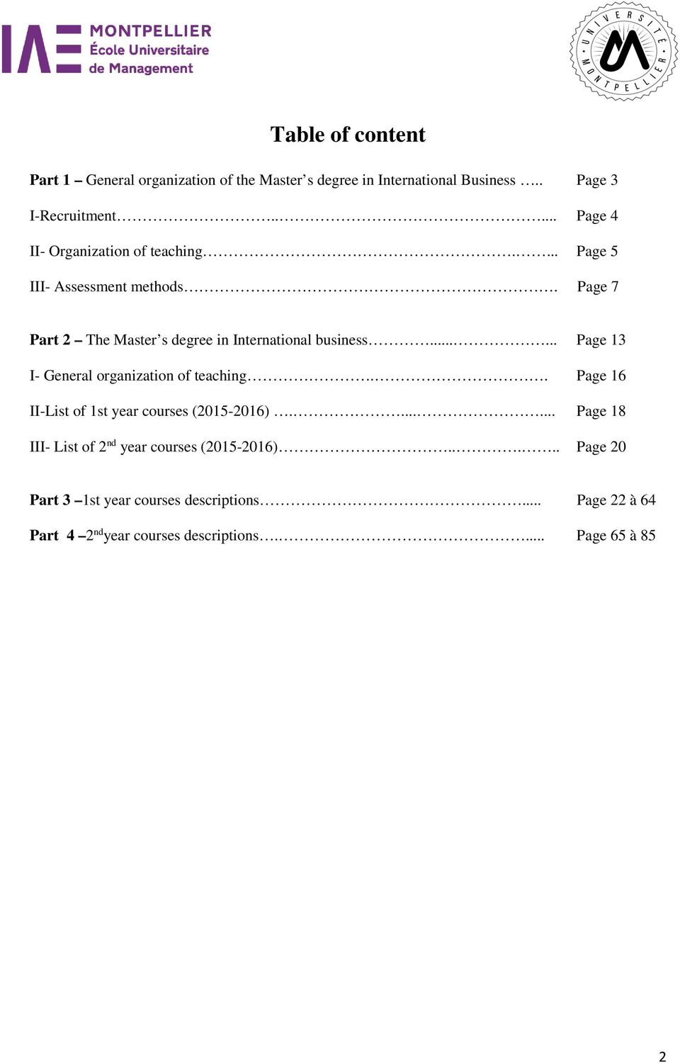 Page 7 Part 2 The Master s degree in International business...... Page 13 I- General organization of teaching.