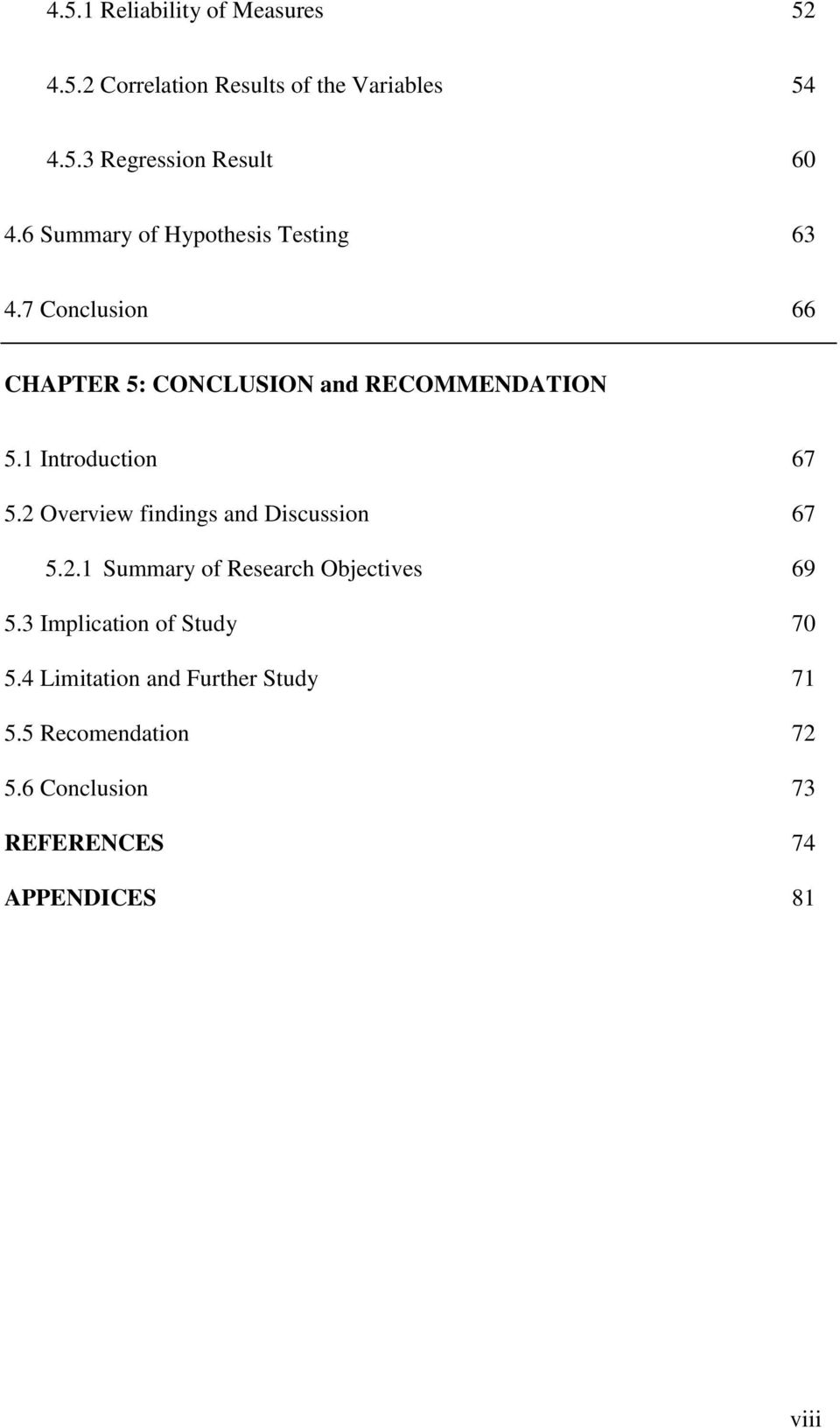 1 Introduction 67 5.2 Overview findings and Discussion 67 5.2.1 Summary of Research Objectives 69 5.