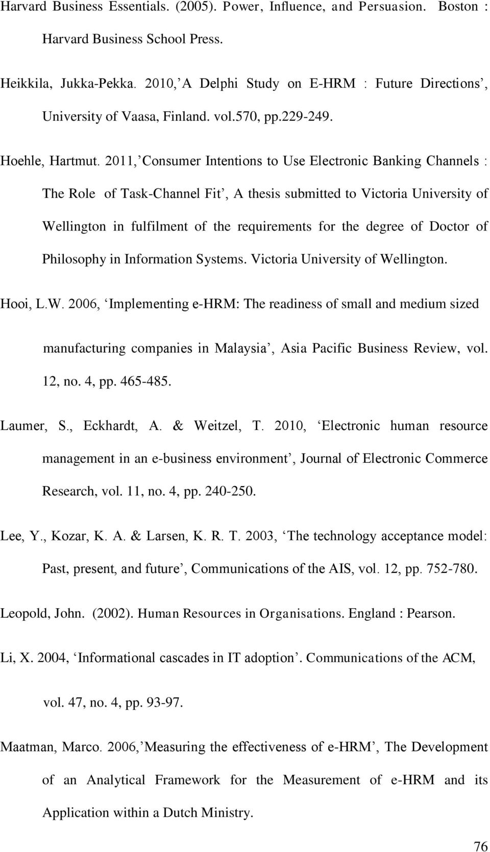 2011, Consumer Intentions to Use Electronic Banking Channels : The Role of Task-Channel Fit, A thesis submitted to Victoria University of Wellington in fulfilment of the requirements for the degree