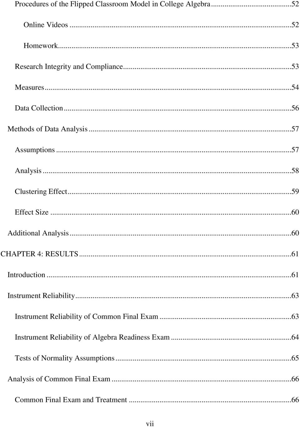 ..60 CHAPTER 4: RESULTS...61 Introduction...61 Instrument Reliability...63 Instrument Reliability of Common Final Exam.