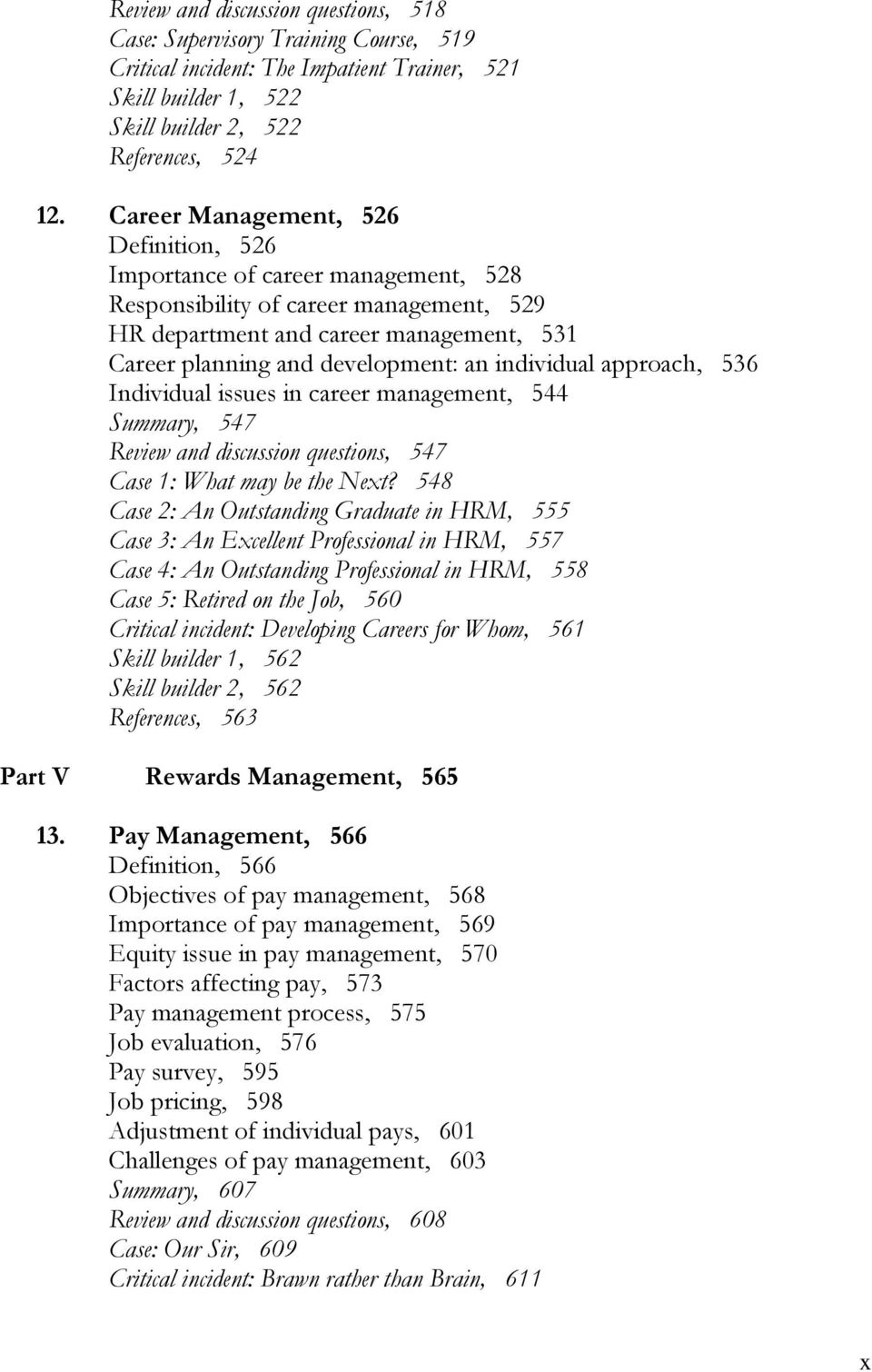 individual approach, 536 Individual issues in career management, 544 Summary, 547 Review and discussion questions, 547 Case 1: What may be the Next?