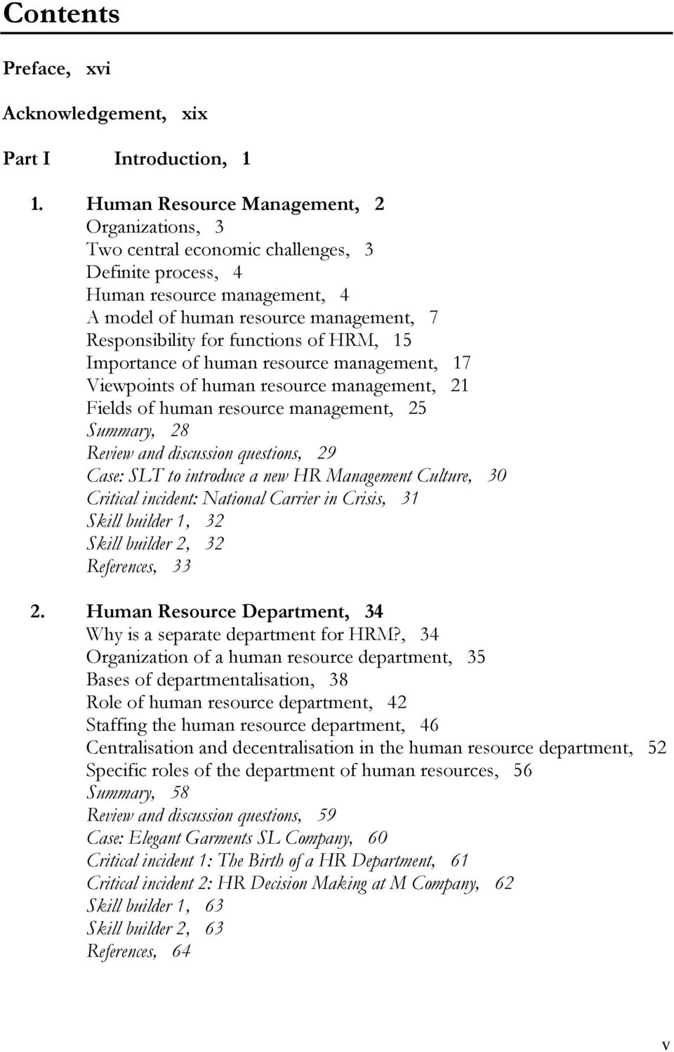 of HRM, 15 Importance of human resource management, 17 Viewpoints of human resource management, 21 Fields of human resource management, 25 Summary, 28 Review and discussion questions, 29 Case: SLT to