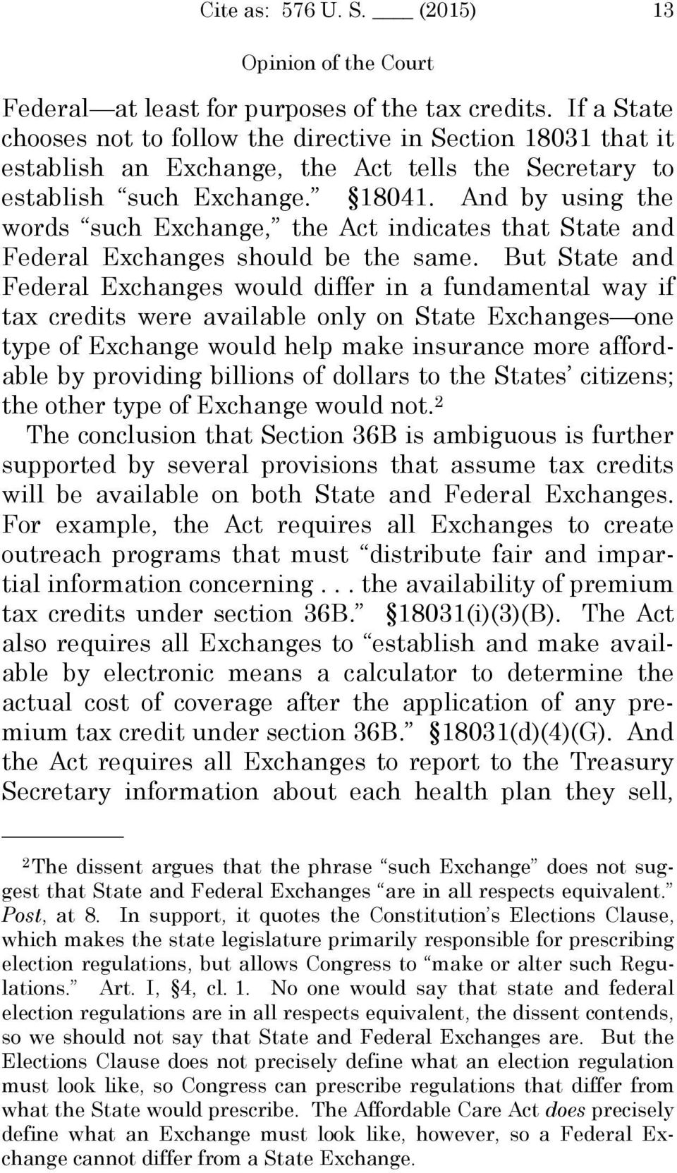 And by using the words such Exchange, the Act indicates that State and Federal Exchanges should be the same.