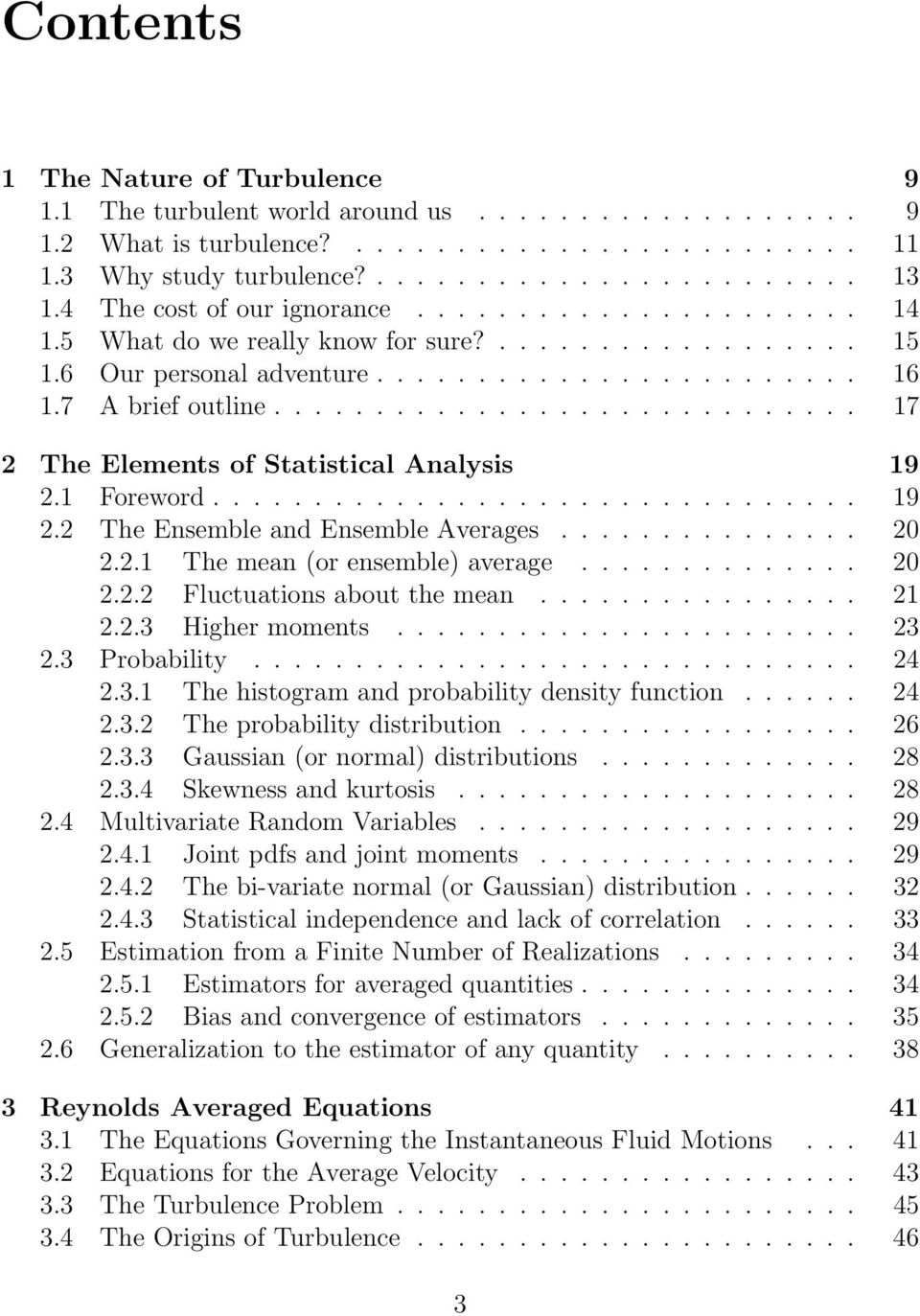 ............................ 17 2 The Elements of Statistical Analysis 19 2.1 Foreword................................ 19 2.2 The Ensemble and Ensemble Averages............... 20 2.2.1 The mean (or ensemble) average.