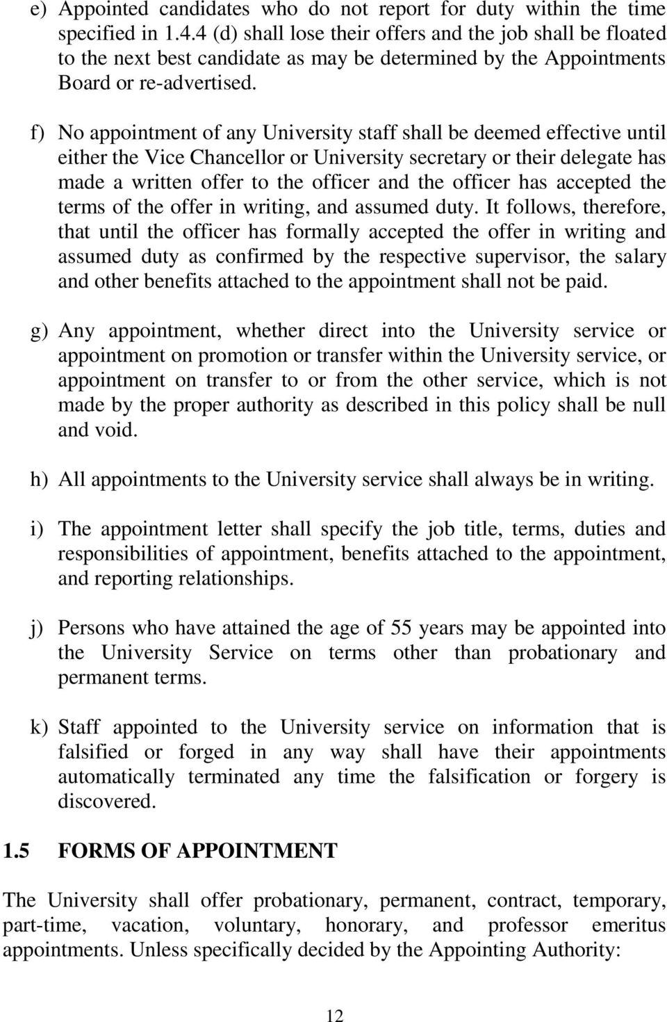 f) No appointment of any University staff shall be deemed effective until either the Vice Chancellor or University secretary or their delegate has made a written offer to the officer and the officer