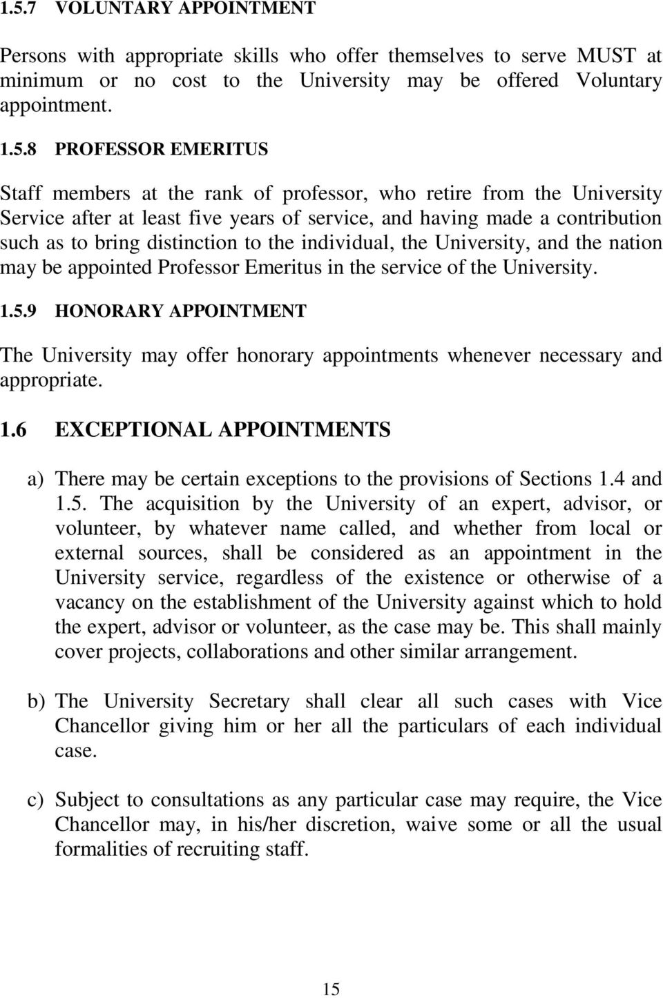 University, and the nation may be appointed Professor Emeritus in the service of the University. 1.5.