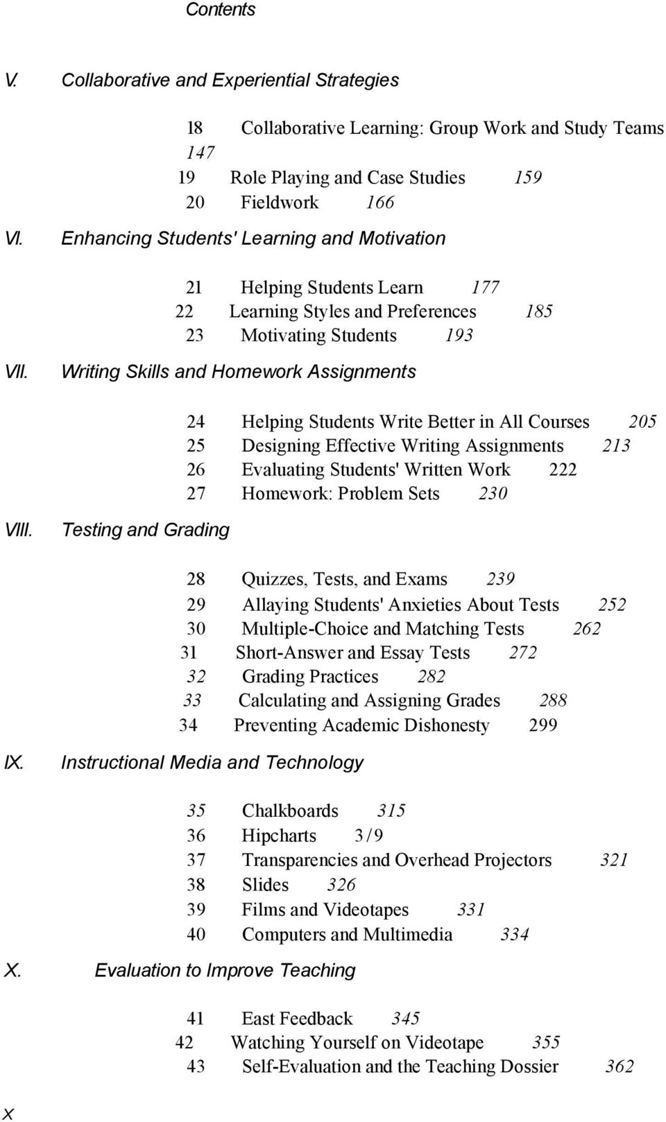 Writing Skills and Homework Assignments 24 Helping Students Write Better in All Courses 205 25 Designing Effective Writing Assignments 213 26 Evaluating Students' Written Work 222 27 Homework: