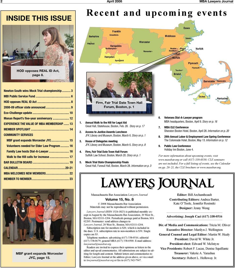 .. 13 MEMBER SPOTLIGHT... 14 COMMUNITY SERVICES. MBF grant expands Worcester JYC... 15. Volunteers needed for Elder Law Program... 16. Family Law hosts Dial-A-Lawyer... 16. Walk to the Hill calls for increase.