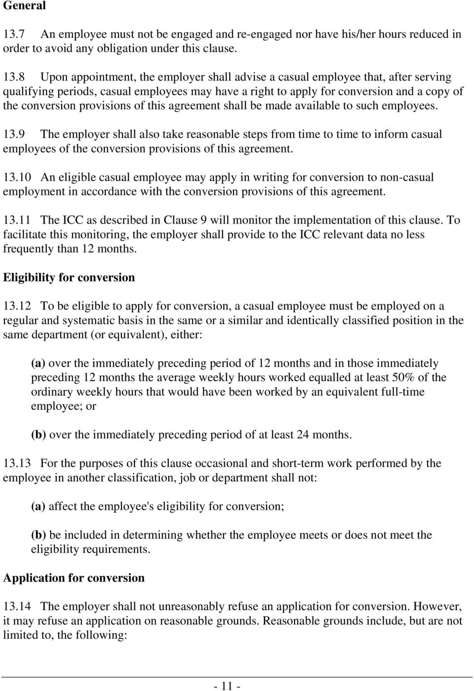 8 Upon appointment, the employer shall advise a casual employee that, after serving qualifying periods, casual employees may have a right to apply for conversion and a copy of the conversion