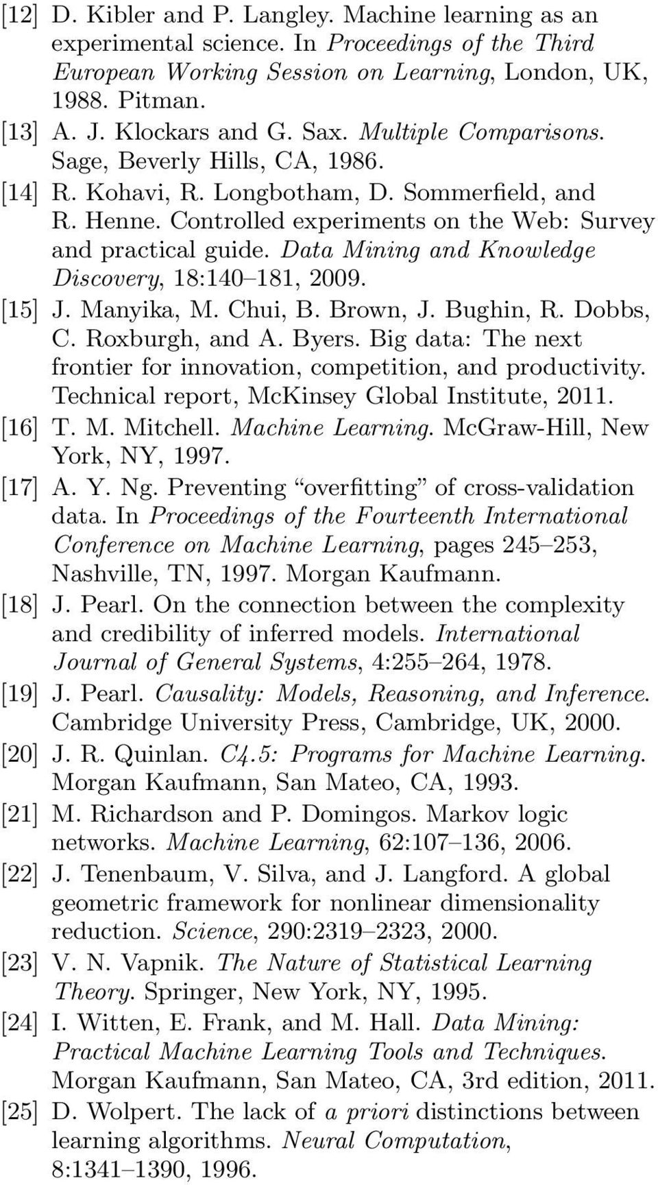 Data Mining and Knowledge Discovery, 18:140 181, 2009. [15] J. Manyika, M. Chui, B. Brown, J. Bughin, R. Dobbs, C. Roxburgh, and A. Byers.