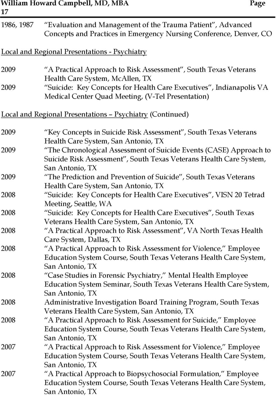 Presentation) Local and Regional Presentations Psychiatry (Continued) 2009 Key Concepts in Suicide Risk Assessment, South Texas Veterans Health Care System, San Antonio, TX 2009 The Chronological