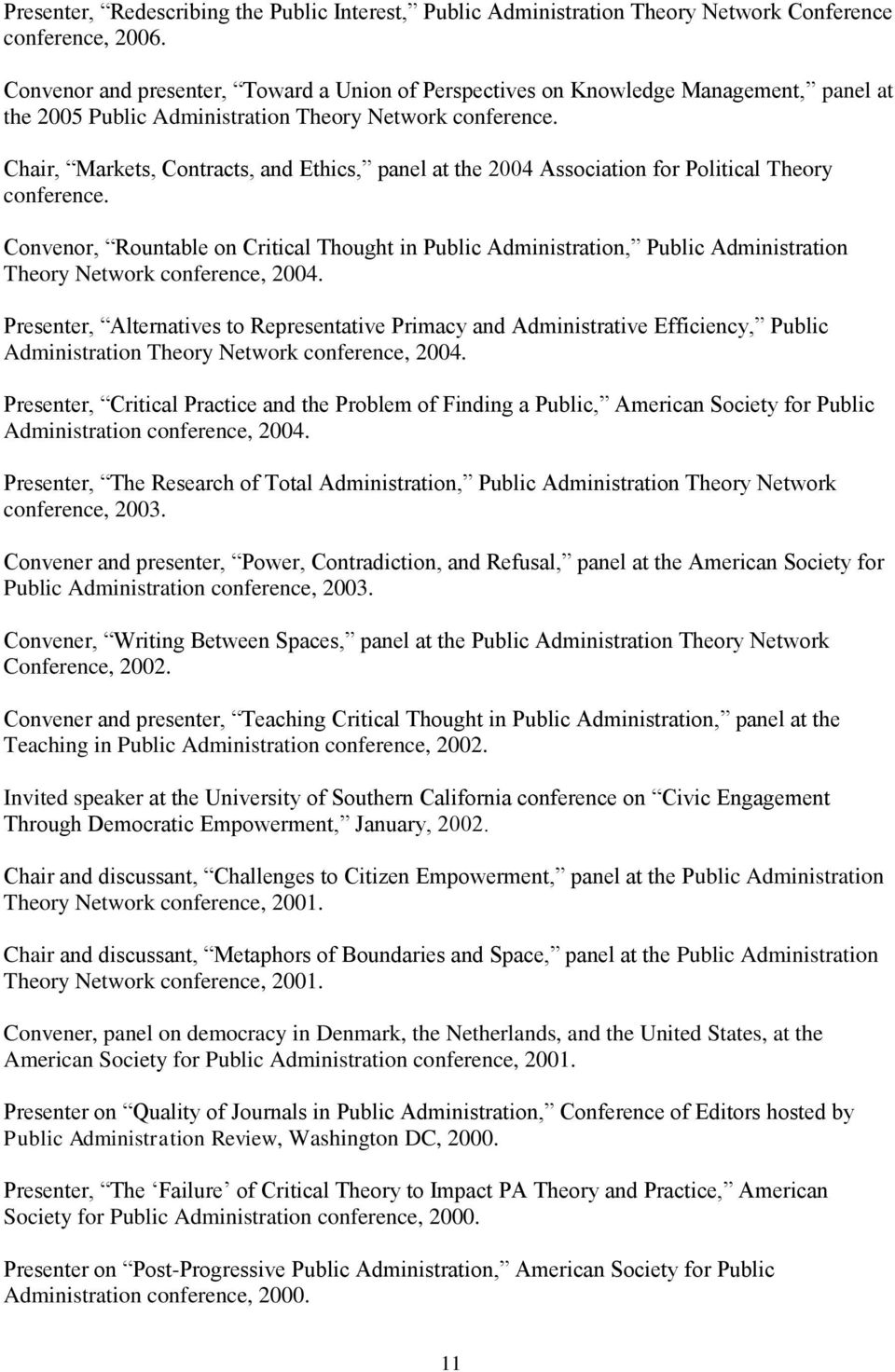 Chair, Markets, Contracts, and Ethics, panel at the 2004 Association for Political Theory conference.