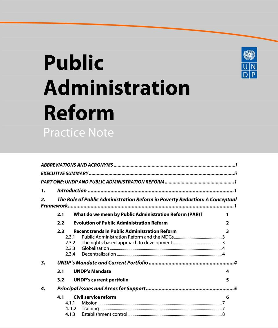 2 Evolution of Public Administration Reform 2 2.3 Recent trends in Public Administration Reform 3 2.3.1 Public Administration Reform and the MDGs... 3 2.3.2 The rights-based approach to development.