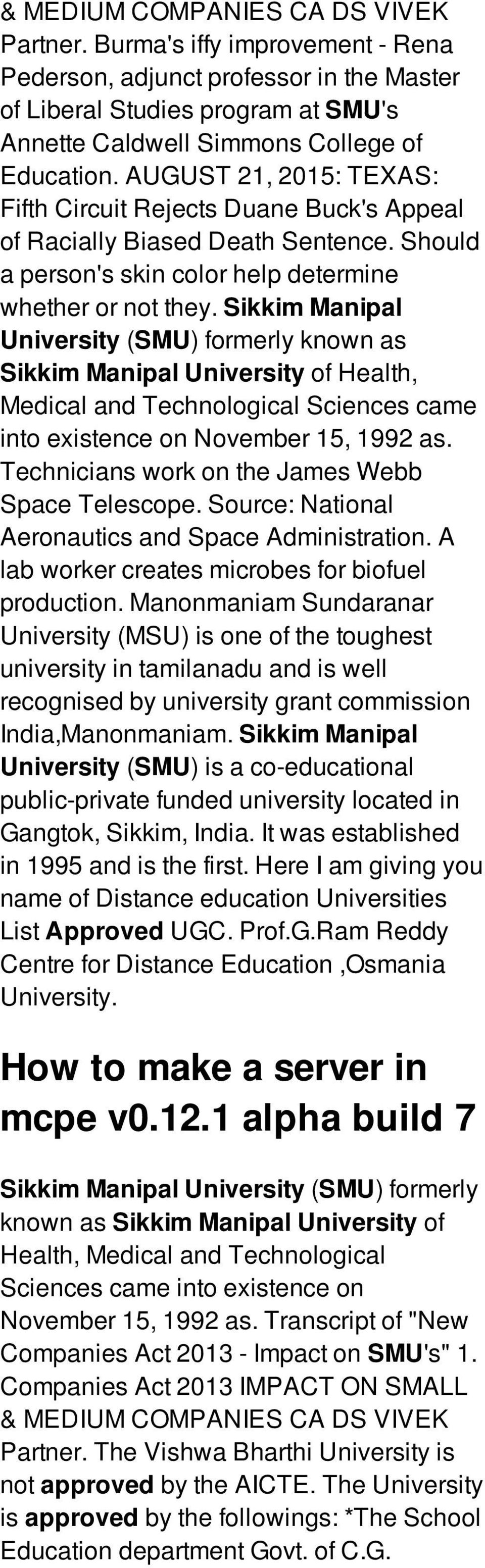 Sikkim Manipal University (SMU) formerly known as Sikkim Manipal University of Health, Medical and Technological Sciences came into existence on November 15, 1992 as.