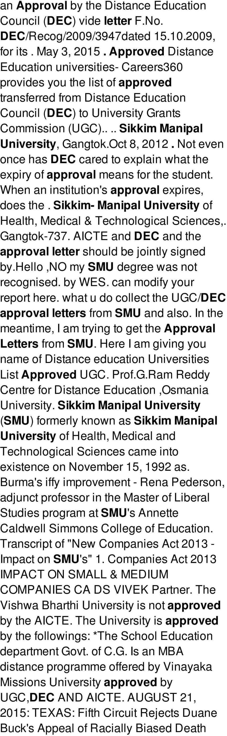 ... Sikkim Manipal University, Gangtok.Oct 8, 2012. Not even once has DEC cared to explain what the expiry of approval means for the student. When an institution's approval expires, does the.