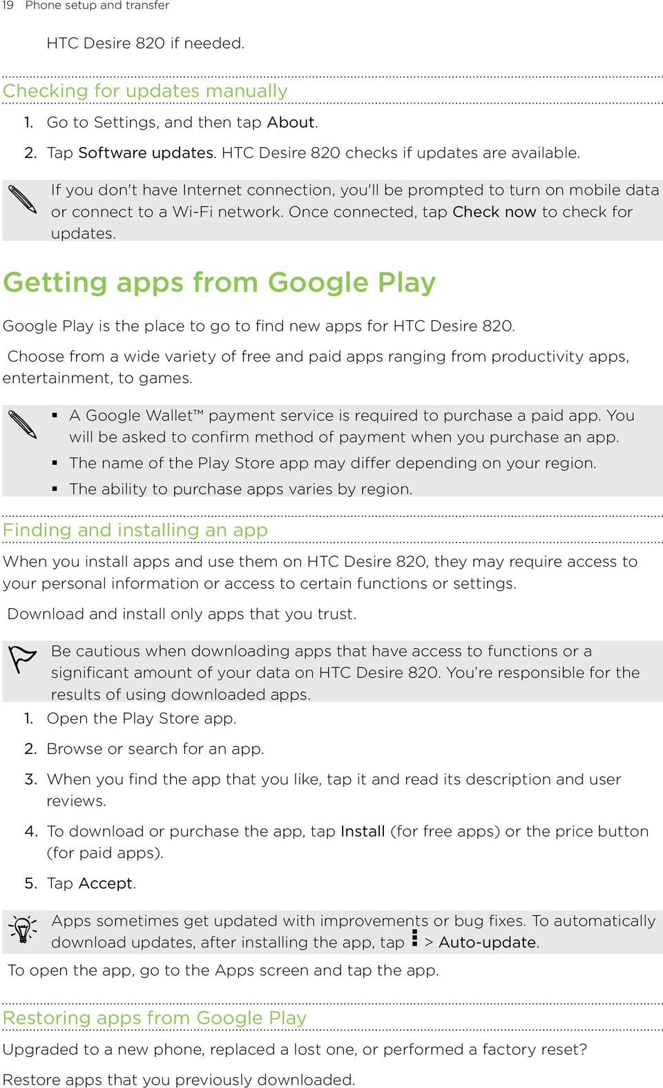 Getting apps from Google Play Google Play is the place to go to find new apps for HTC Desire 820.