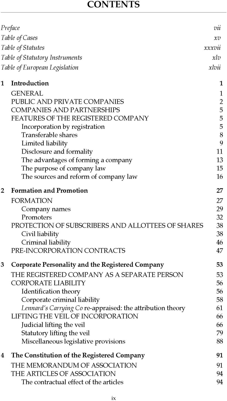company 13 The purpose of company law 15 The sources and reform of company law 16 2 Formation and Promotion 27 FORMATION 27 Company names 29 Promoters 32 PROTECTION OF SUBSCRIBERS AND ALLOTTEES OF