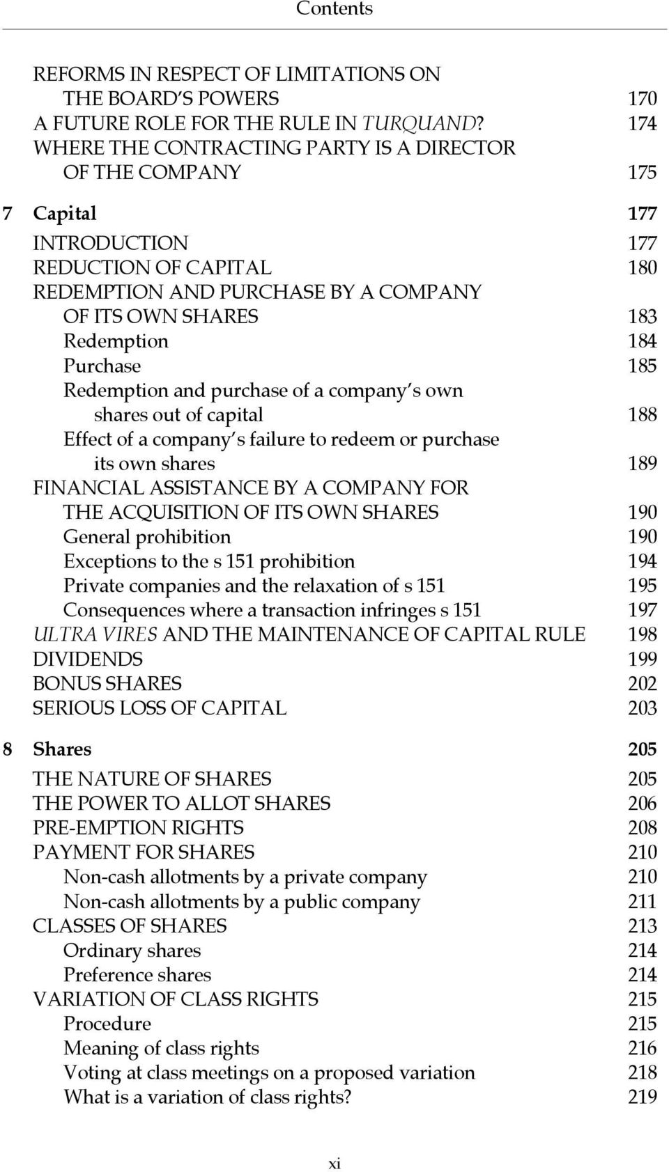 Purchase 185 Redemption and purchase of a company s own shares out of capital 188 Effect of a company s failure to redeem or purchase its own shares 189 FINANCIAL ASSISTANCE BY A COMPANY FOR THE