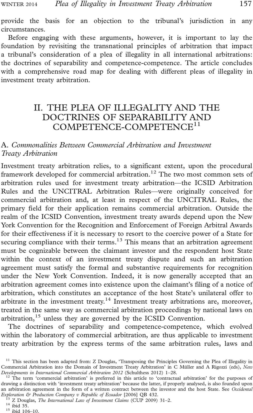 illegality in all international arbitrations: the doctrines of separability and competence-competence.
