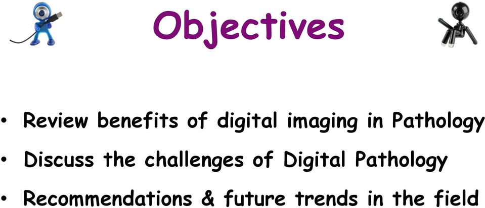 the challenges of Digital Pathology