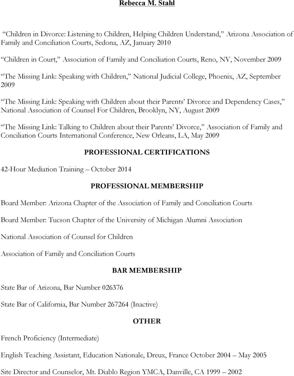 Parents Divorce and Dependency Cases, National Association of Counsel For Children, Brooklyn, NY, August 2009 The Missing Link: Talking to Children about their Parents Divorce, Association of Family