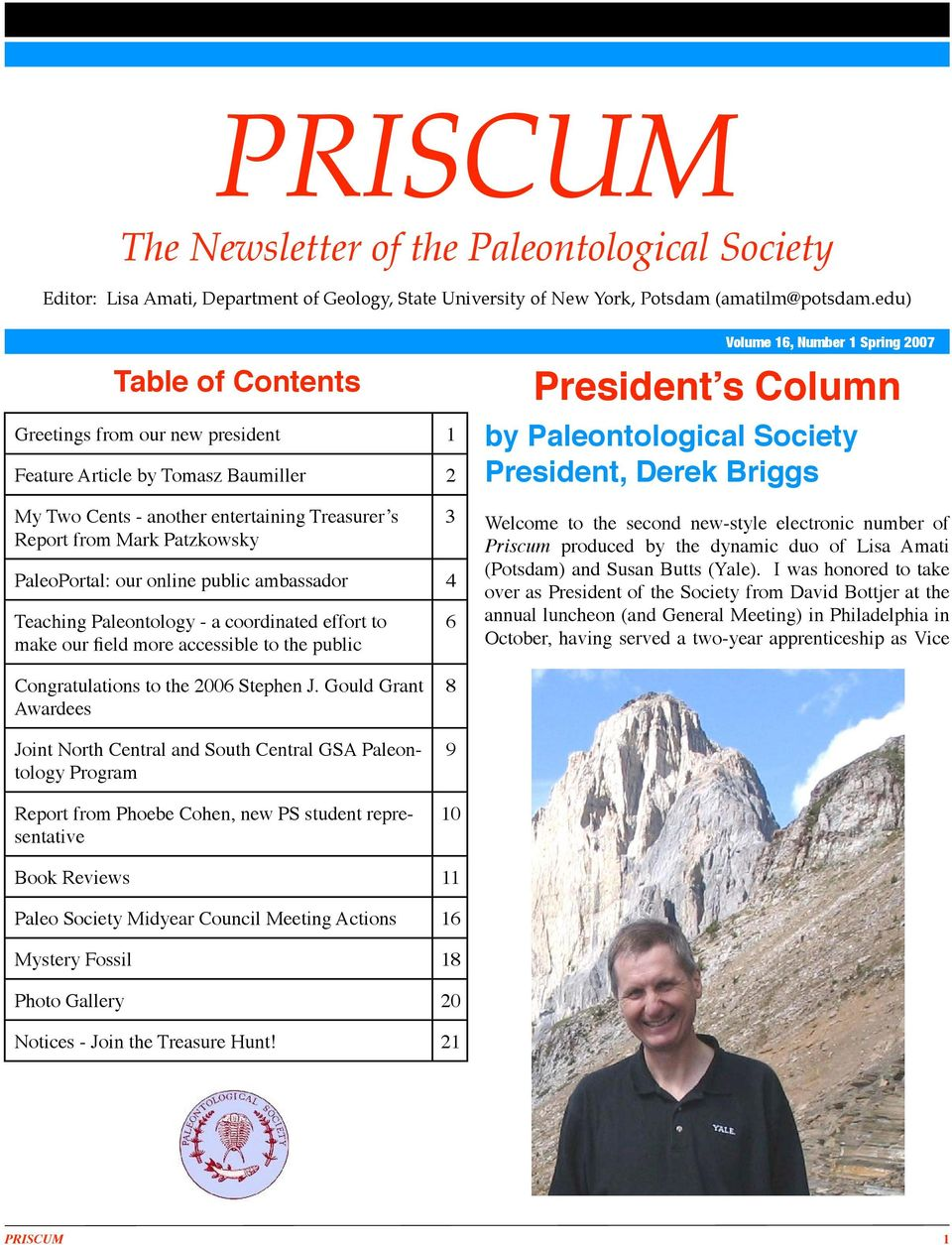 public ambassador 4 Teaching Paleontology - a coordinated effort to make our field more accessible to the public 3 6 Volume 16, Number 1 Spring 2007 President s Column by Paleontological Society
