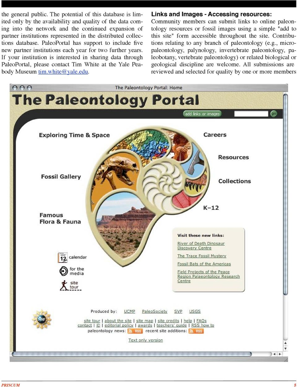 collections database. PaleoPortal has support to include five new partner institutions each year for two further years.