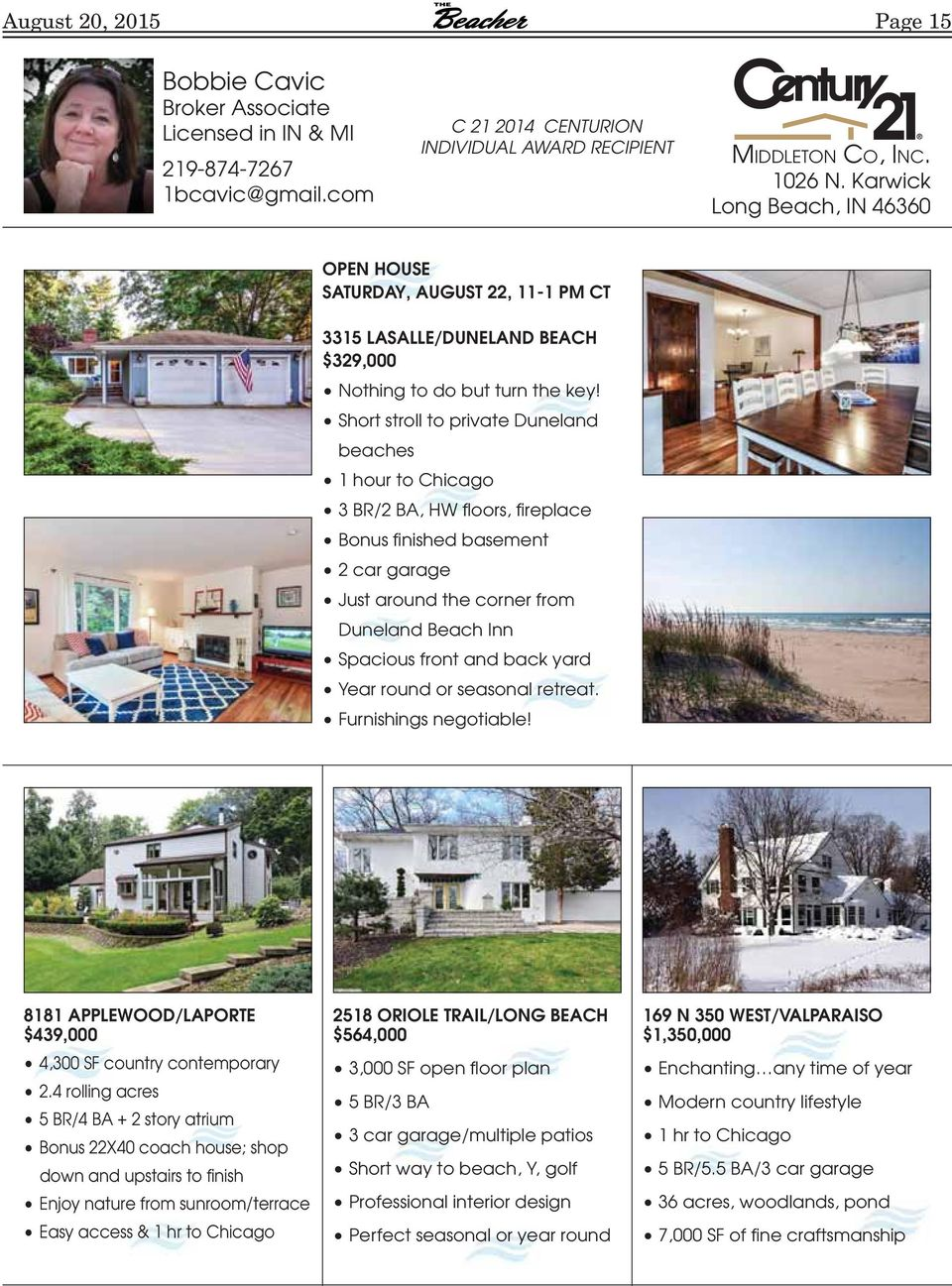 Short stroll to private Duneland beaches 1 hour to Chicago 3 BR/2 BA, HW floors, fireplace Bonus finished basement 2 car garage Just around the corner from Duneland Beach Inn Spacious front and back