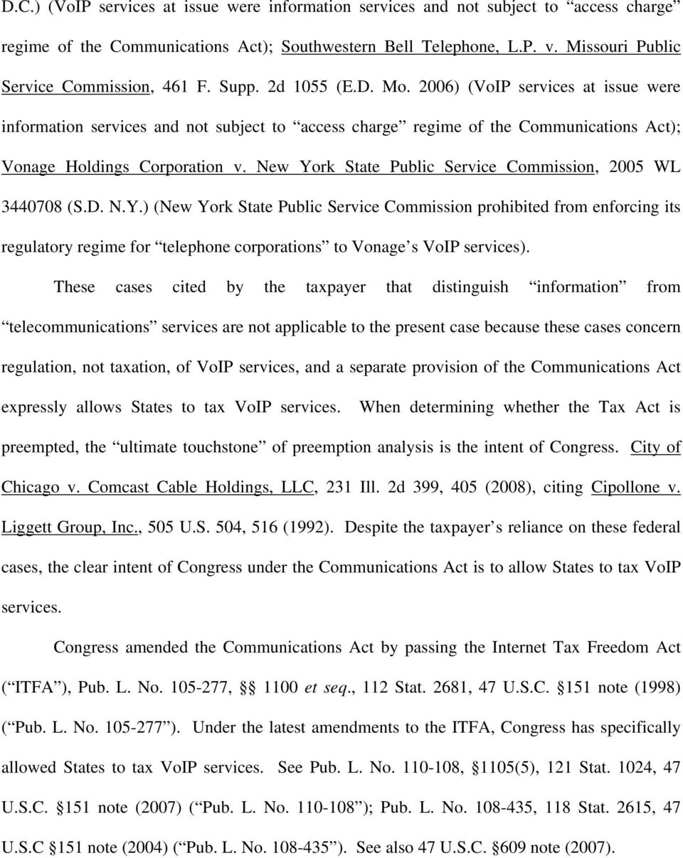 2006) (VoIP services at issue were information services and not subject to access charge regime of the Communications Act); Vonage Holdings Corporation v.