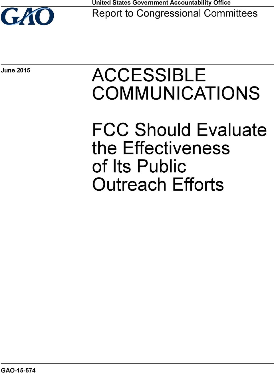 ACCESSIBLE COMMUNICATIONS FCC Should Evaluate the