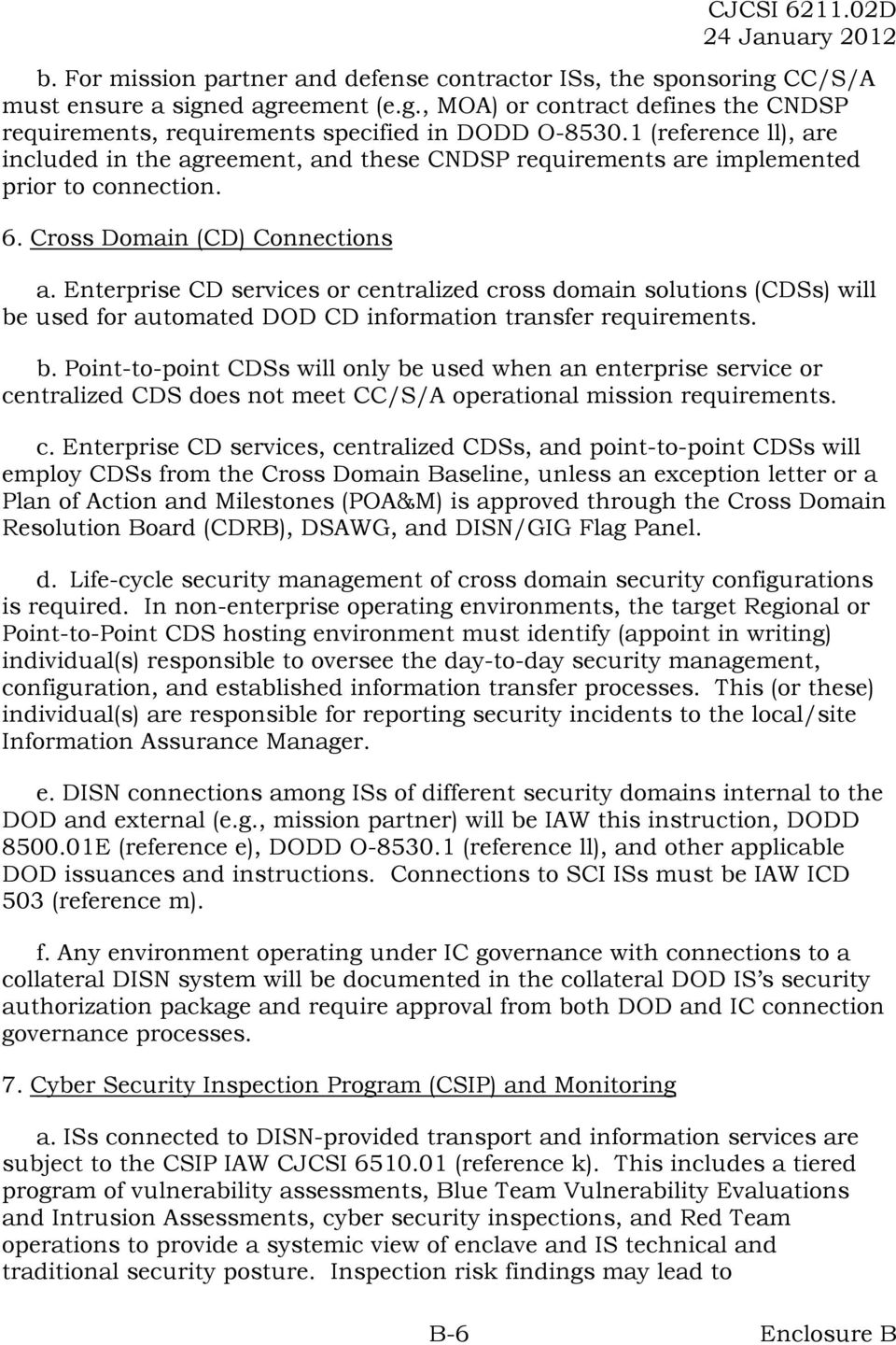 Enterprise CD services or centralized cross domain solutions (CDSs) will be