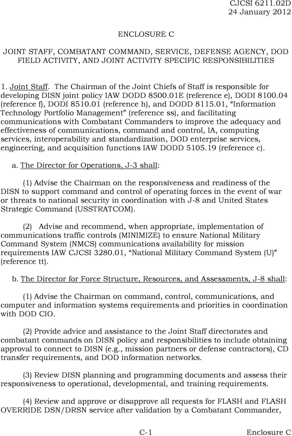 01, Information Technology Portfolio Management (reference ss), and facilitating communications with Combatant Commanders to improve the adequacy and effectiveness of communications, command and